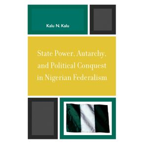 State-Power-Autarchy-and-Political-Conquest-in-Nigerian-Federalism