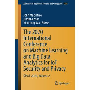 The-2020-International-Conference-on-Machine-Learning-and-Big-Data-Analytics-for-IoT-Security-and-Privacy