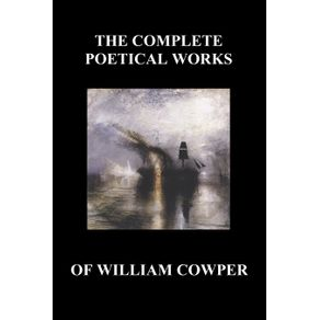 The-Complete-Poetical-Works-of-William-Cowper.--with-Life-and-Critical-Notice-of-His-Writings-