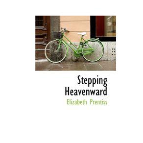 Stepping-Heavenward
