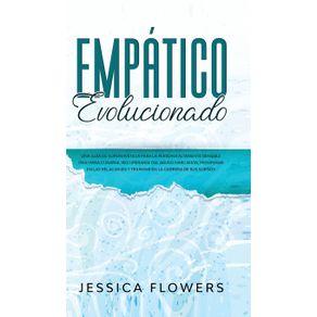 Empatico-evolucionado-Una-guia-de-supervivencia-para-la-persona-altamente-sensible--PAS--para-curarse-recuperarse-del-abuso-narcisista-prosperar-en-las-relaciones-y-triunfar-en-la-carrera-de-sus-suenos
