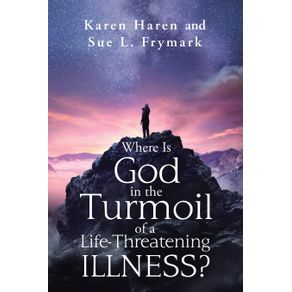 Where-Is-God-in-the-Turmoil-of-a-Life-Threatening-Illness-