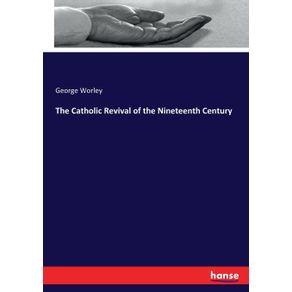 The-Catholic-Revival-of-the-Nineteenth-Century