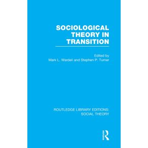 Sociological-Theory-in-Transition--RLE-Social-Theory-