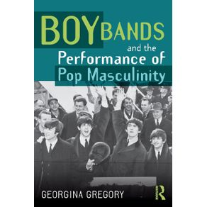 Boy-Bands-and-the-Performance-of-Pop-Masculinity