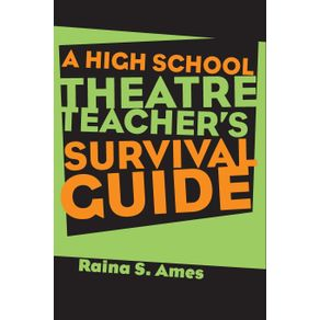 The-High-School-Theatre-Teachers-Survival-Guide