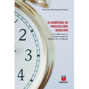 As-audiencias-no-processo-civil-brasileiro--Uma-analise-sobre-a-obrigatoriedade-da-audiencia-de-conciliacao