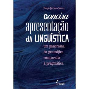 Concisa-apresentacao-da-linguistica--Um-panorama-da-gramatica-comparada-a-pragmatica
