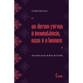Se-derem-forma-a-inconstancia-esse-e-o-homem--Uma-analise-da-obra-de-Alvaro-do-Carvalhal