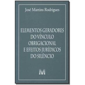 Elementos-geradores-do-vinculo-obrigacional-e-efeitos-juridicos-do-silencio---1-ed.-2012