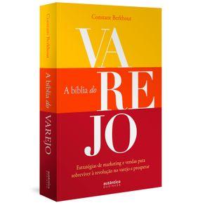 A-Biblia-do-Varejo--estrategias-de-marketing-e-vendas-para-sobreviver-a-revolucao-no-varejo-e-prosperar
