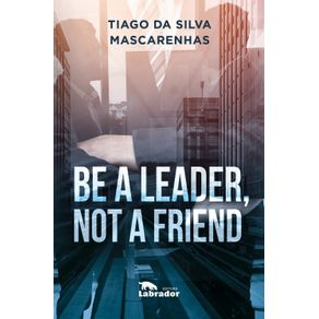 Be-a-leader-not-a-friend