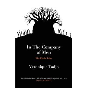 IN-THE-COMPANY-OF-MEN---The-Ebola-Tales