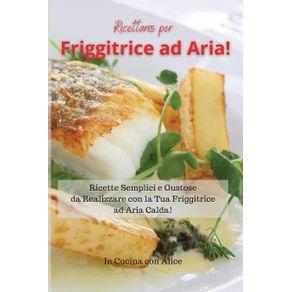Ricettario-per-Friggitrice-ad-Aria--Air-Fryer-Cookbook--Italian-Version-
