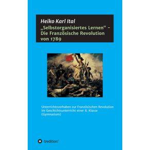 """""""Selbstorganisiertes-Lernen---Die-Franzosische-Revolution-von-1789"""