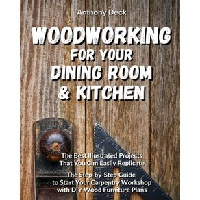 WOODWORKING-FOR-YOUR-DINING-ROOM-AND-KITCHEN