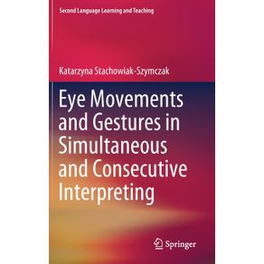 Eye-Movements-and-Gestures-in-Simultaneous-and-Consecutive-Interpreting