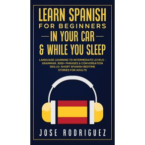 Learn-Spanish-For-Beginners-In-Your-Car--amp--While-You-Sleep