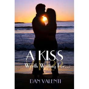 A-Kiss-Worth-Waiting-For...