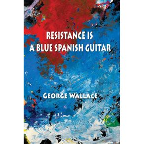 Resistance-Is-a-Blue-Spanish-Guitar