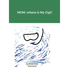 MOM-where-is-My-Gigi-