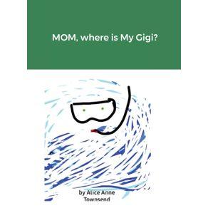 MOM-where-is-My-Gigi-