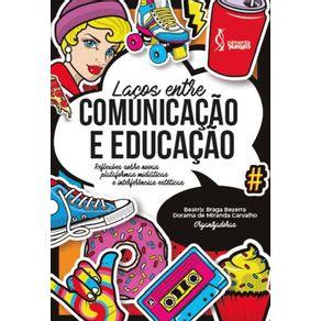 Lacos-entre-comunicacao-e-educacao--Reflexoes-sobre-novas-plataformas-midiaticas-e-interferencias-esteticas.