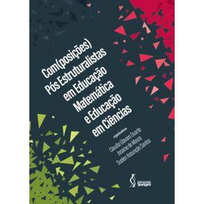 Com-posicoes--pos-estruturalistas-em-Educacao-Matematica-e-Educacao-em-Ciencias