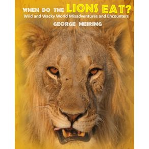 When-Do-the-Lions-Eat-