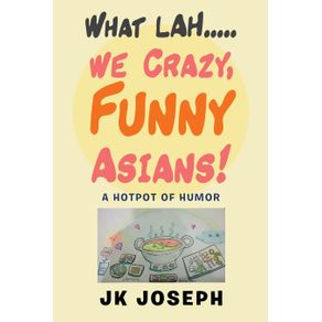What-Lah....We-Crazy-Funny-Asians-