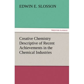 Creative-Chemistry-Descriptive-of-Recent-Achievements-in-the-Chemical-Industries