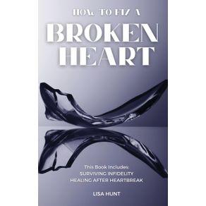 HOW-TO-FIX-A-BROKEN-HEART