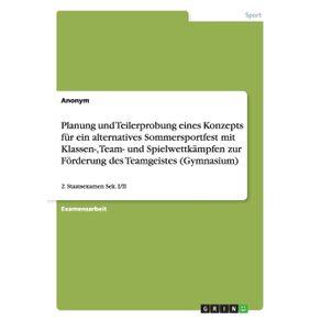 Planung-und-Teilerprobung-eines-Konzepts-fur-ein-alternatives-Sommersportfest-mit-Klassen--Team--und-Spielwettkampfen-zur-Forderung-des-Teamgeistes--Gymnasium-