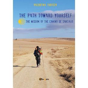 The-path-toward-yourself.-The-wisdom-of-the-Camino-de-Santiago