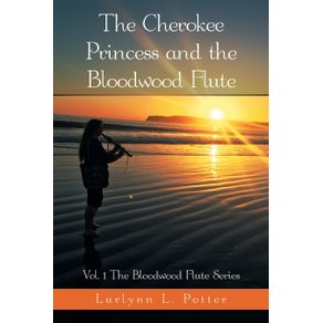 The-Cherokee-Princess-and-the-Bloodwood-Flute