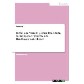 Pazifik-und-Atlantik.-Globale-Bedeutung-anthropogene-Probleme-und-Handlungsmoglichkeiten