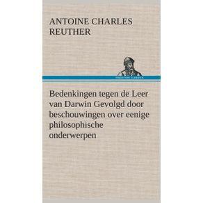 Bedenkingen-tegen-de-Leer-van-Darwin-Gevolgd-door-beschouwingen-over-eenige-philosophische-onderwerpen.