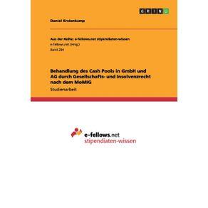 Behandlung-des-Cash-Pools-in-GmbH-und-AG-durch-Gesellschafts--und-Insolvenzrecht-nach-dem-MoMiG