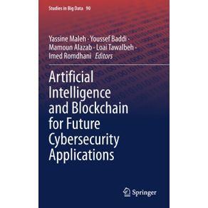 Artificial-Intelligence-and-Blockchain-for-Future-Cybersecurity-Applications