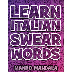 Learn-ITALIAN-Swear-Words---Italian-Swear-Words-Over-F---ING-Mandalas---English-Translation