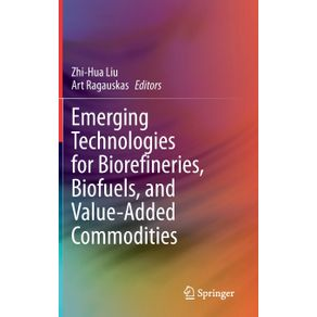Emerging-Technologies-for-Biorefineries-Biofuels-and-Value-Added-Commodities