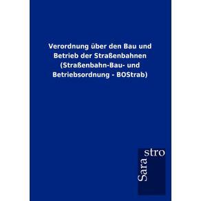 Verordnung-uber-den-Bau-und-Betrieb-der-Stra-enbahnen--Stra-enbahn-Bau--und-Betriebsordnung---BOStrab-