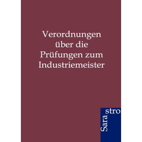 Verordnungen-uber-die-Prufungen-zum-Industriemeister