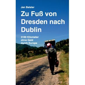 Zu-Fu--von-Dresden-nach-Dublin