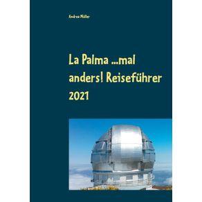 La-Palma-...mal-anders--Reisefuhrer-2021