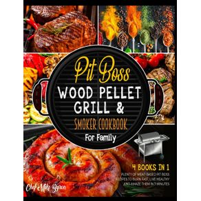 Pit-Boss-Wood-Pellet-Grill--amp--Smoker-Cookbook-for-Family--4-Books-in-1-