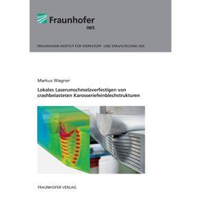 Lokales-Laserumschmelzverfestigen-von-crashbelasteten-Karosseriefeinblechstrukturen.