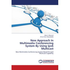New-Approach-In-Multimedia-Conferencing-System-By-Using-Ipv6-Multicast