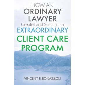 HOW-AN-ORDINARY-LAWYER-Creates-and-Sustains-an-EXTRAORDINARY-CLIENT-CARE-PROGRAM