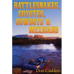 Rattlesnakes-Coyotes-Cowboys---Mexicans